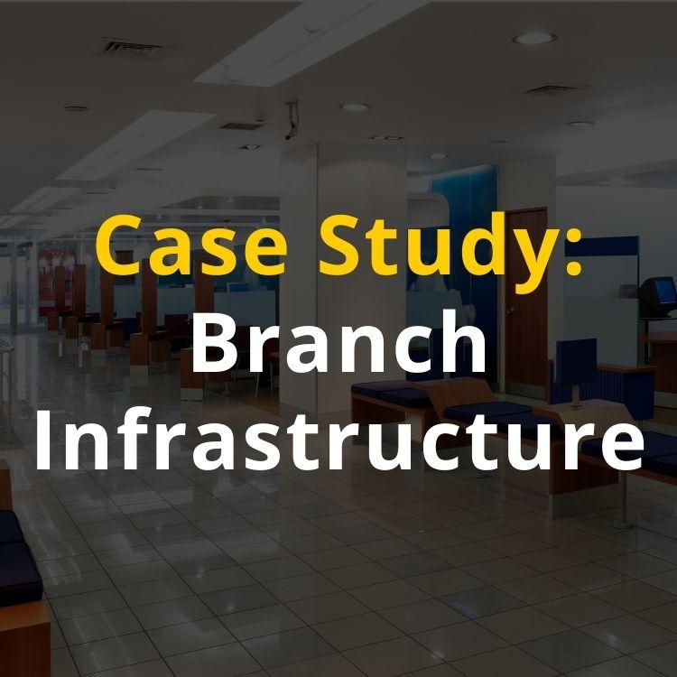 Branch Infrastructure